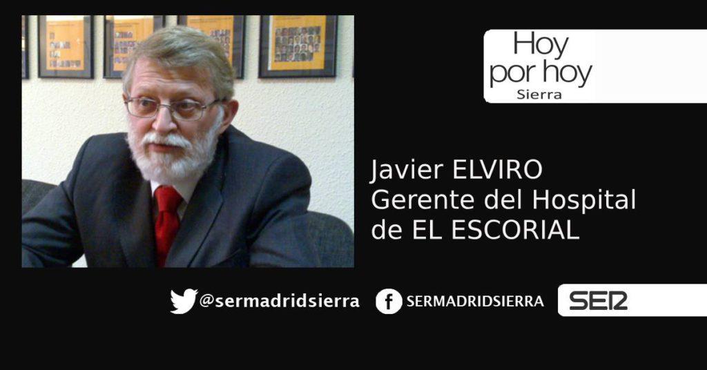 HOY POR HOY SIERRA. HABLAMOS CON JAVIER ELVIRO, GERENTE DEL HOSPITAL DE EL ESCORIAL