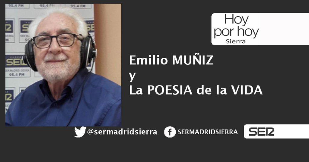 HOY POR HOY SIERRA. LA POESÍA DE LA VIDA, EN LA VOZ DE EMILIO MUÑIZ
