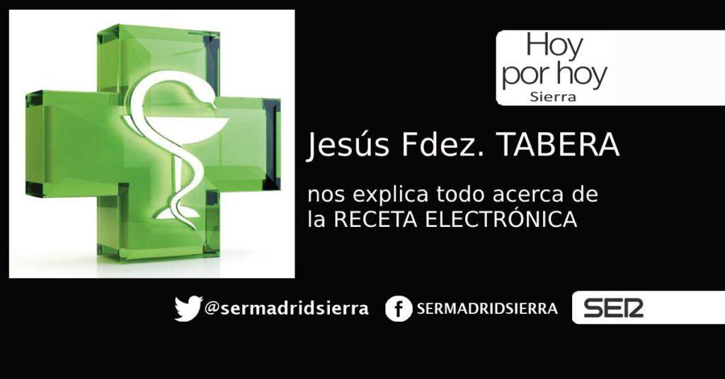 HOY POR HOY SIERRA. JESÚS FERNÁNDEZ TABERA, SOBRE LA RECETA ELECTRÓNICA