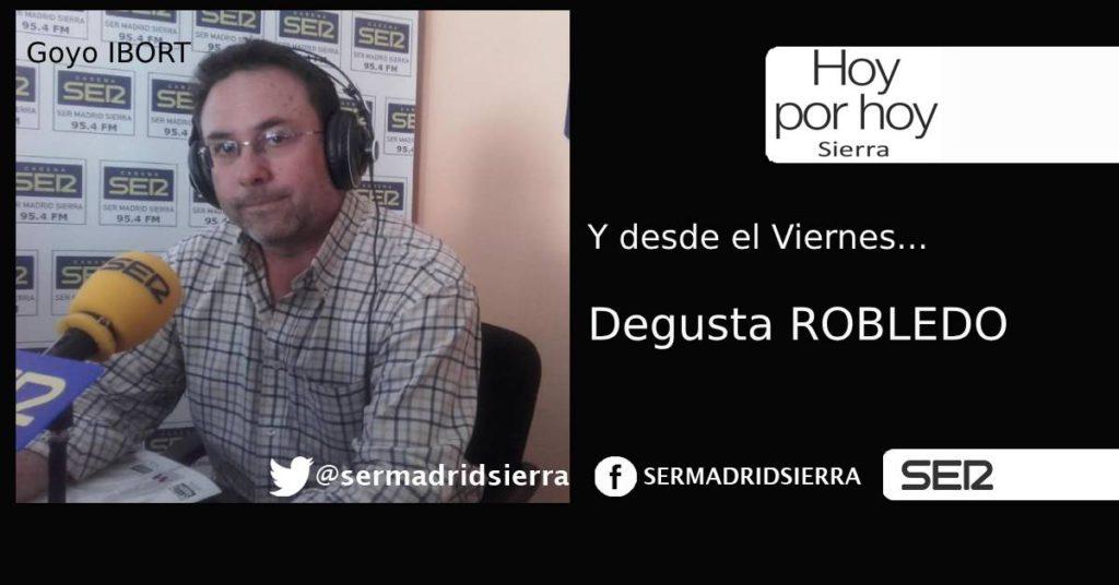 HOY POR HOY SIERRA. EL VIERNES, DEGUSTA ROBLEDO