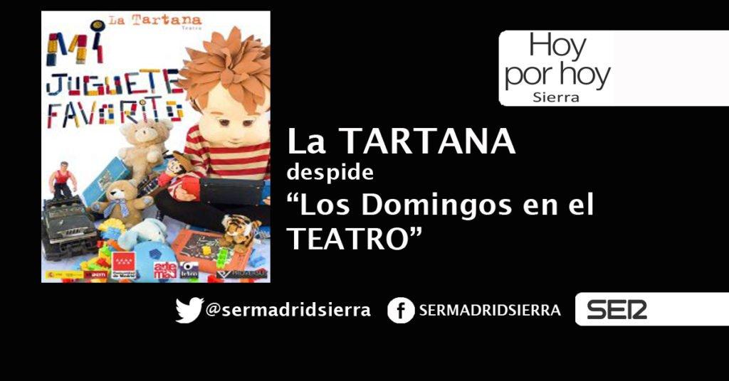 HOY POR HOY. LA TARTANA DESPIDE «LOS DOMINGOS AL TEATRO»