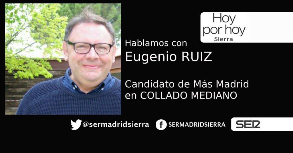 HOY POR HOY SIERRA. CON EUGENIO RUIZ, CANDIDATO DE MAS MADRID EN COLLADO MEDIANO