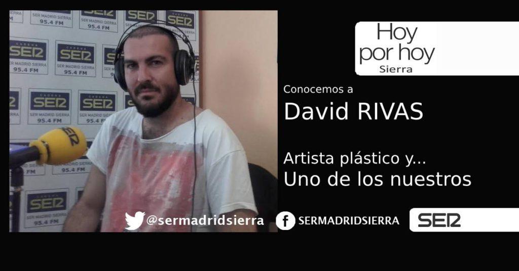 HOY POR HOY SIERRA. CON DAVID RIVAS, ARTISTA. UNO DE LOS NUESTROS