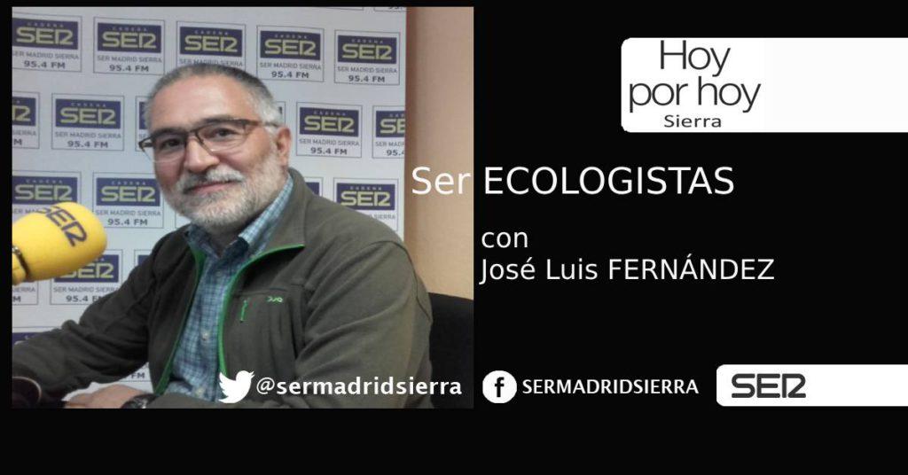 HOY POR HOY SIERRA. SER ECOLOGISTAS. CON JOSÉ LUIS FERNÁNDEZ