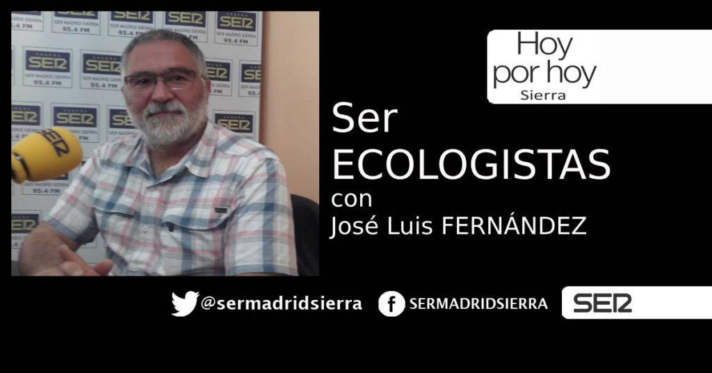 HOY POR HOY. SER ECOLOGISTAS, CON JOSÉ LUIS FERNÁNDEZ