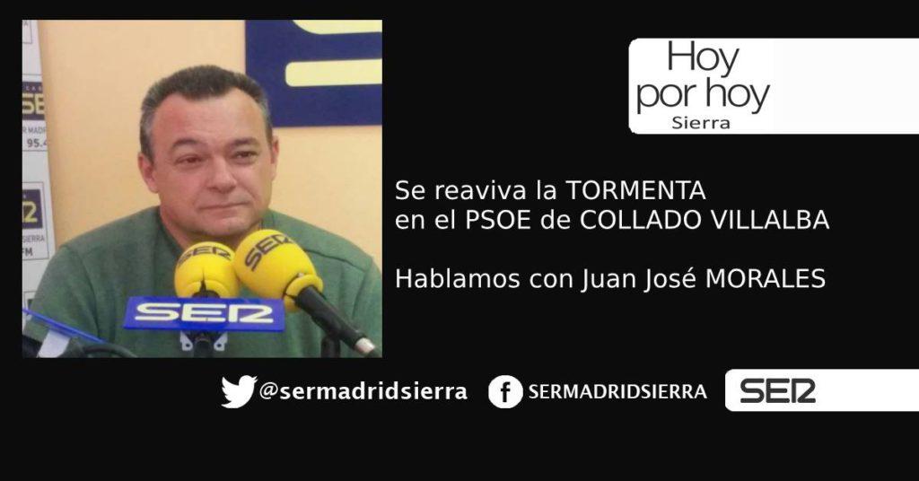 HOY POR HOY SIERRA. SE REAVIVA LA TORMENTA EN EL PSOE DE COLLADO VILLALBA