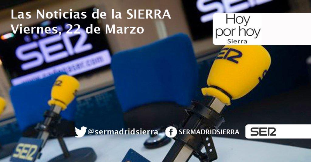 HOY POR HOY. NOTICIAS DE LA SIERRA. VIERNES, 22 DE MARZO