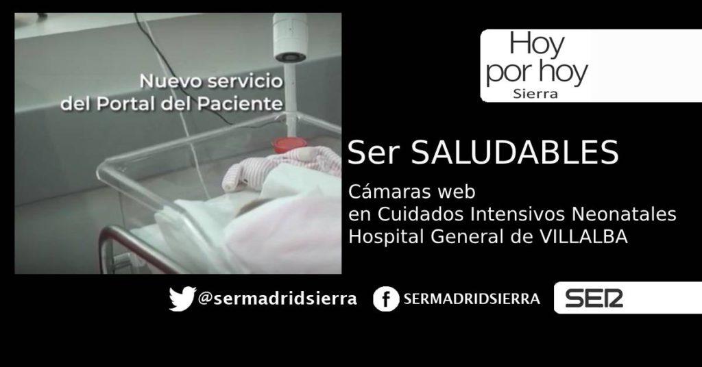 HOY POR HOY. SER SALUDABLES. CÁMARAS WEB EN LAS CUNAS DEL HOSPITAL
