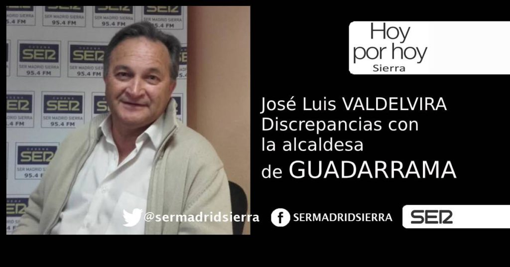 HOY POR HOY SIERRA. J. L. VALDELVIRA REPLICA A LA ALCALDESA DE GUADARRAMA