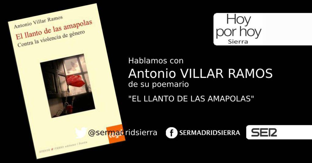 HOY POR HOY. ANTONIO VILLAR NOS HABLA DE «EL LLANTO DE LAS AMAPOLAS»