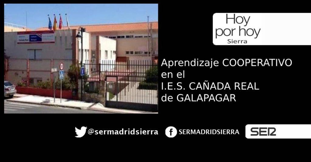 HOY POR HOY. APRENDIZAJE COOPERATIVO EN EL IES CAÑADA REAL DE GALAPAGAR