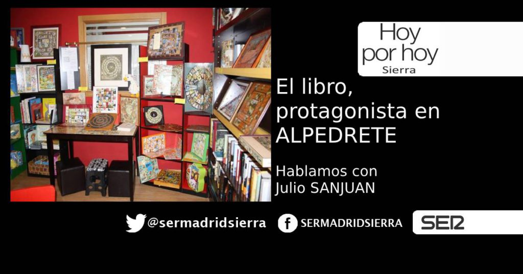HOY POR HOY. ALPEDRETE HUELE A LIBROS. JULIO SANJUAN DESDE «LA MILANA»