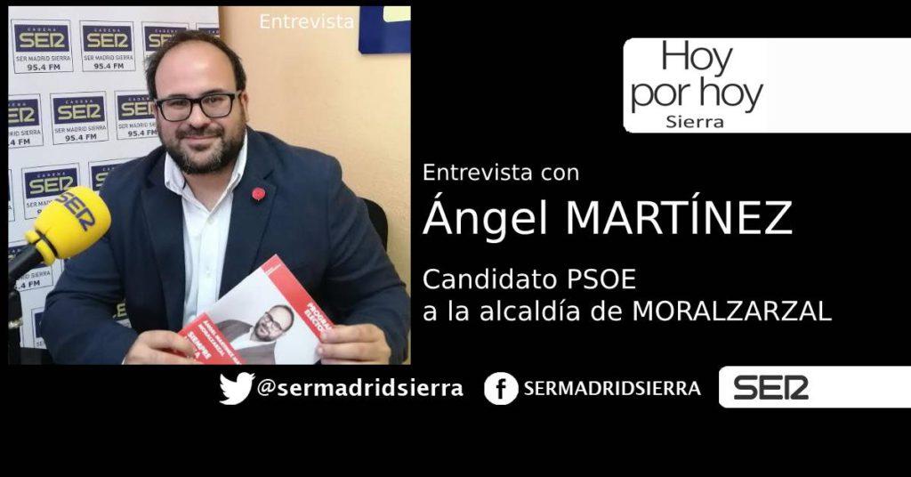 ENTREVISTA A ANGEL MARTINEZ, CANDIDATO PSOE ALCALDÍA MORALZARZAL