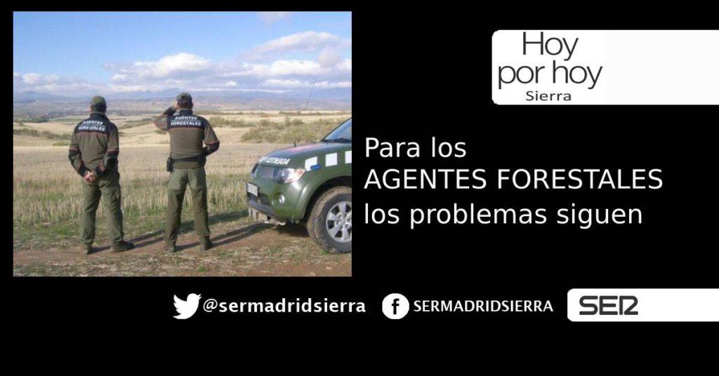 HOY POR HOY. SIGUEN LOS PROBLEMAS PARA LOS AGENTES FORESTALES