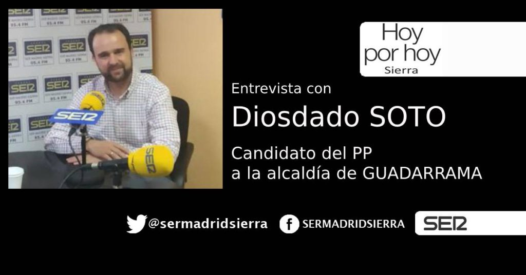 HOY POR HOY. ENTREVISTA A DIOSDADO SOTO, CANDIDATO PP ALCALDÍA GUADARRAMA