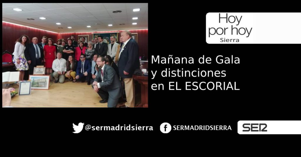 HOY POR HOY. JORNADA DE GALA EN EL AYUNTAMIENTO DE EL ESCORIAL