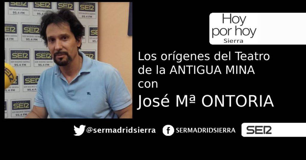 HOY POR HOY. CHARLAMOS CON JOSÉ Mª ONTORIA DEL TEATRO DE LA ANTIGUA MINA
