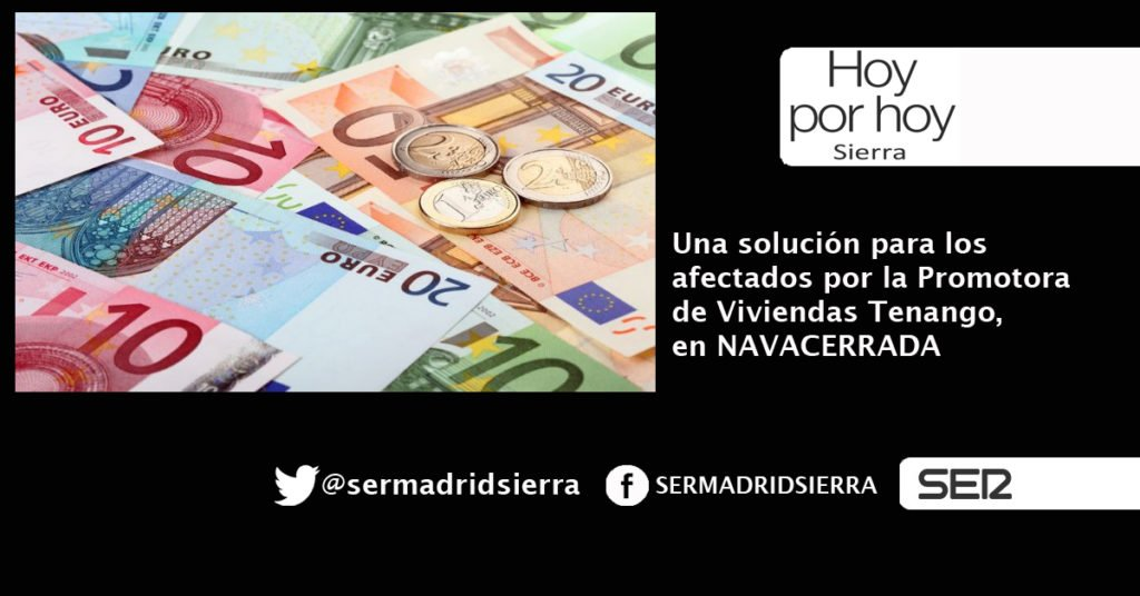 HOY POR HOY. LOS AFECTADOS POR LA PROMOTORA TENANGO EN NAVACERRADA, MAS CERCA DE RECUPERAR SU DINERO