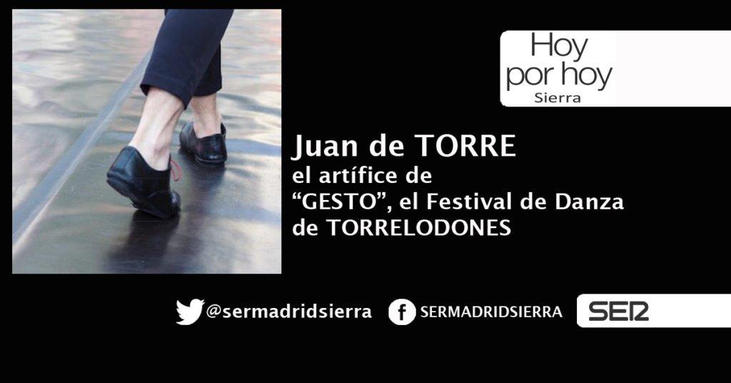 HOY POR HOY. JUAN DE TORRE, EL ARTÍFICE DE «GESTO» EL FESTIVAL DE DANZA DE TORRELODONES
