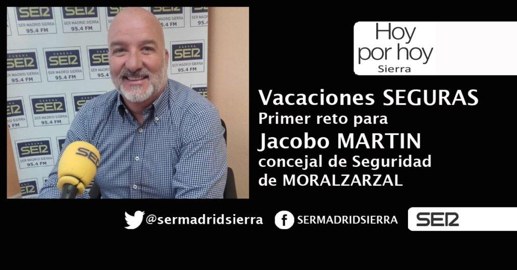 HOY POR HOY. VACACIONES SEGURAS. PRIMER RETO PARA JACOBO MARTIN EN LA CONCEJALÍA DE SEGURIDAD DE MORALZARZAL