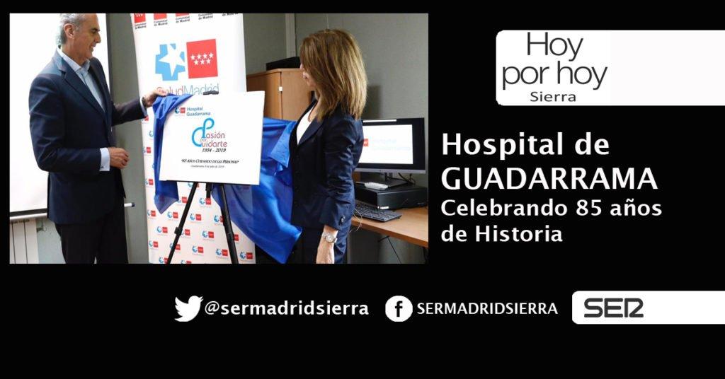 HOY POR HOY. EL HOSPITAL GUADARRAMA CELEBRA SU 85 CUMPLEAÑOS
