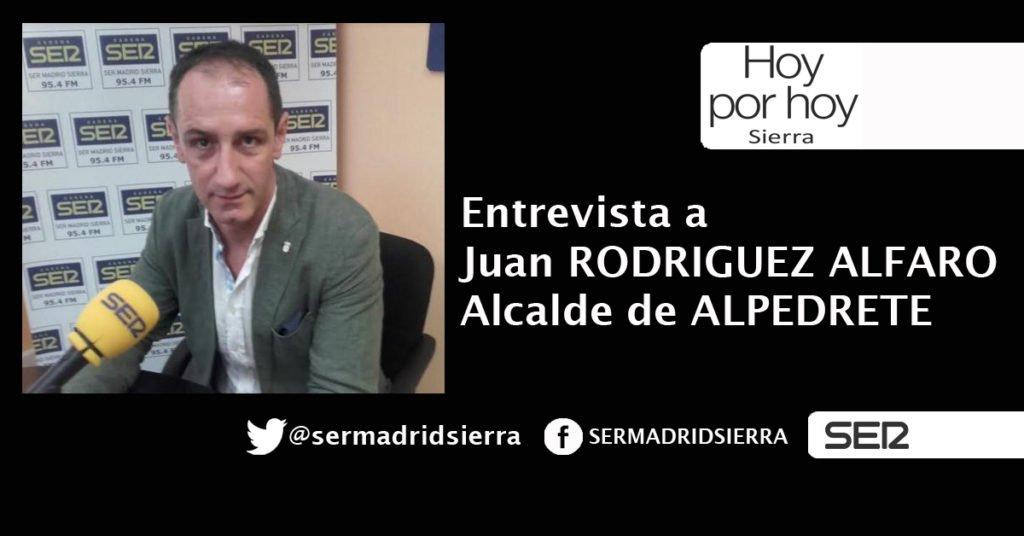 HOY POR HOY. ENTREVISTA A JUAN RODRIGUEZ ALFARO, ALCALDE DE ALPEDRETE
