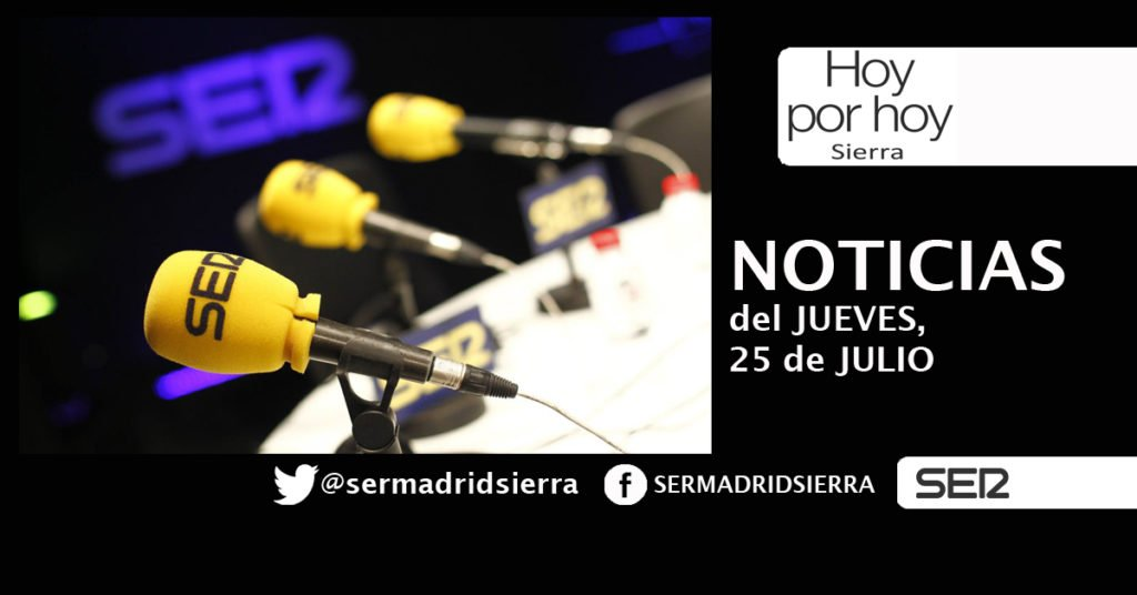 HOY POR HOY. NOTICIAS DEL JUEVES, 25 DE JULIO