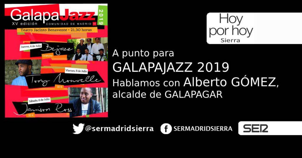 HOY POR HOY. HABLAMOS DE GALAPAJAZZ CON EL ALCALDE, ALBERTO GÓMEZ