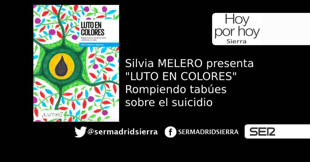 HOY POR HOY. Hablamos con Silvia Melero de su libro «LUTO EN COLORES»