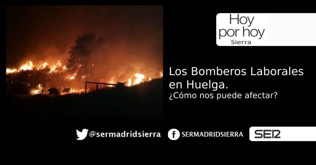 HOY POR HOY. Los Bomberos Laborales, en Huelga