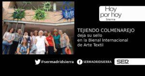 HOY POR HOY. Tejiendo Colmenarejo dejó asu sello en la Bienal Internacional