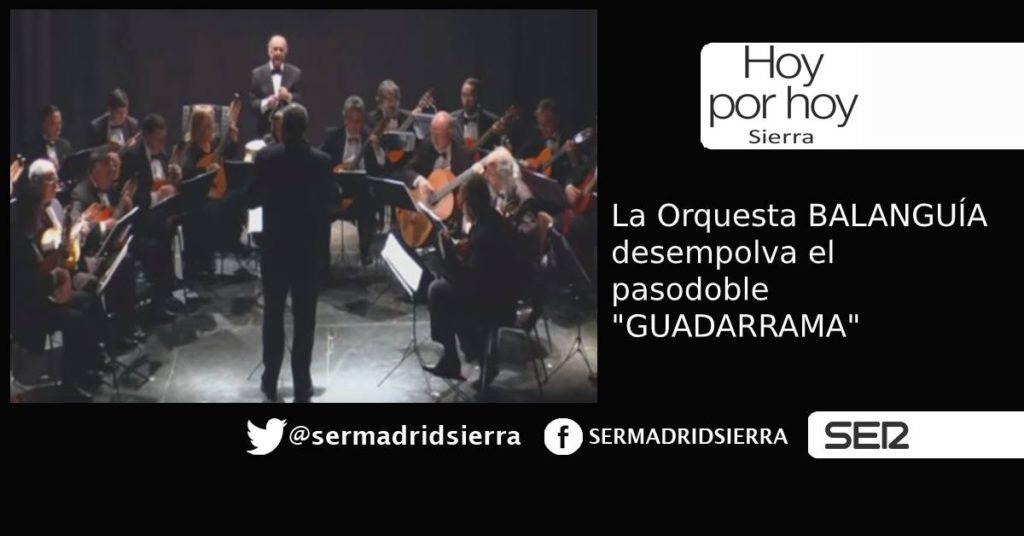 HOY POR HOY. Balanguía desempolva el pasodoble «Guadarrama»