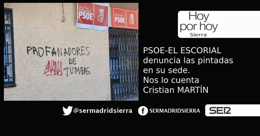 HOY POR HOY. EL PSOE DENUNCIA LAS PINTADAS EN SU SEDE DE EL ESCORIAL