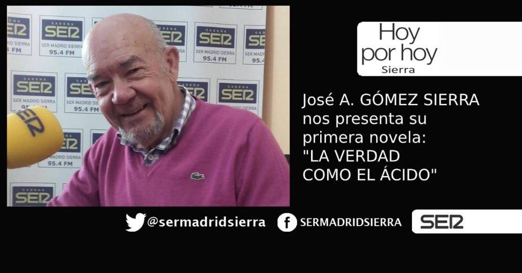HOY POR HOY. Jose A. Gómez Sierra nos presenta su novela LA VERDAD COMO EL ÁCIDO