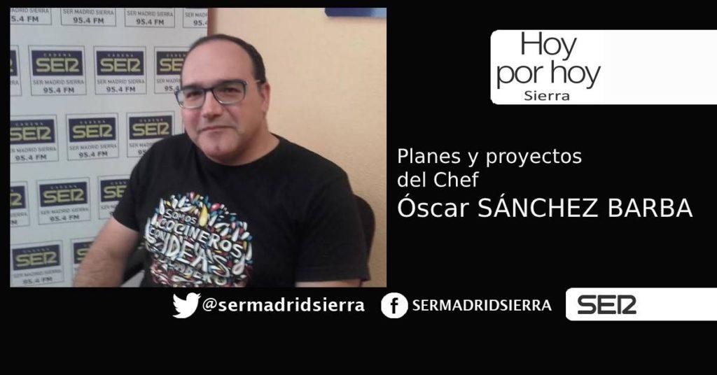 HOY POR HOY. Los planes y proyectos del Chef Oscar Sanchez