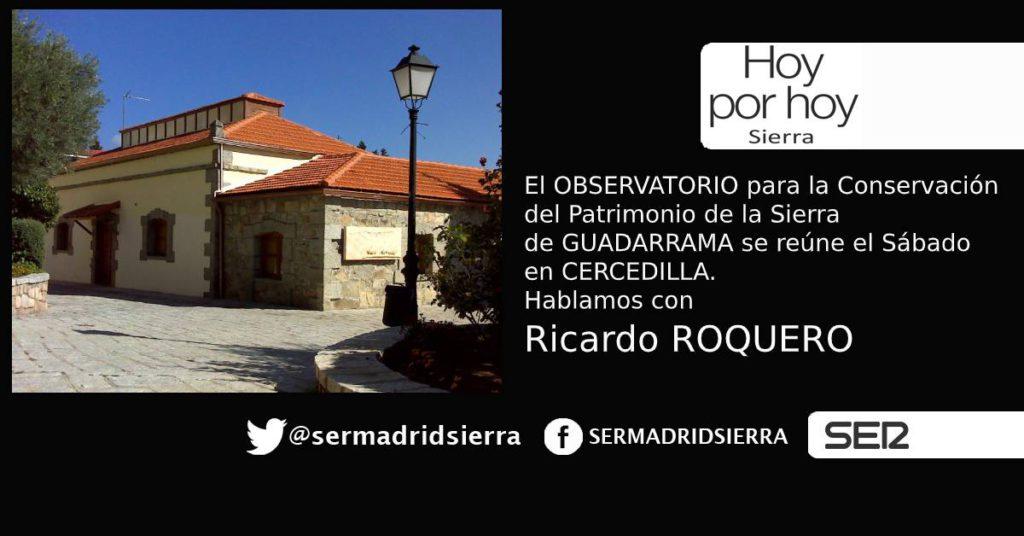 HOY POR HOY. Hablamos con Ricardo Roquero, del Observatorio para la conservación del Patrimonio de la Sierra