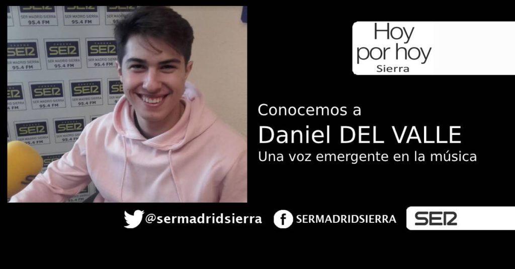 HOY POR HOY. Conocemos a Daniel del Valle, una voz emergente en la música