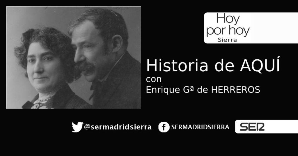 HOY POR HOY. Historia de Aquí, con Enrique García de Herreros.