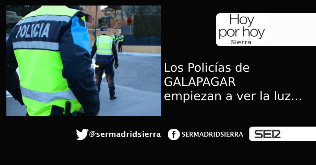 HOY POR HOY. Los Policías de Galapagar empiezan a ver la luz
