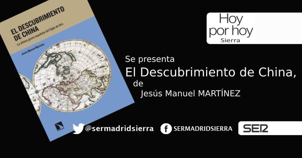 HOY POR HOY. Se presenta «El descubrimiento de China» de Jesús M. Martínez