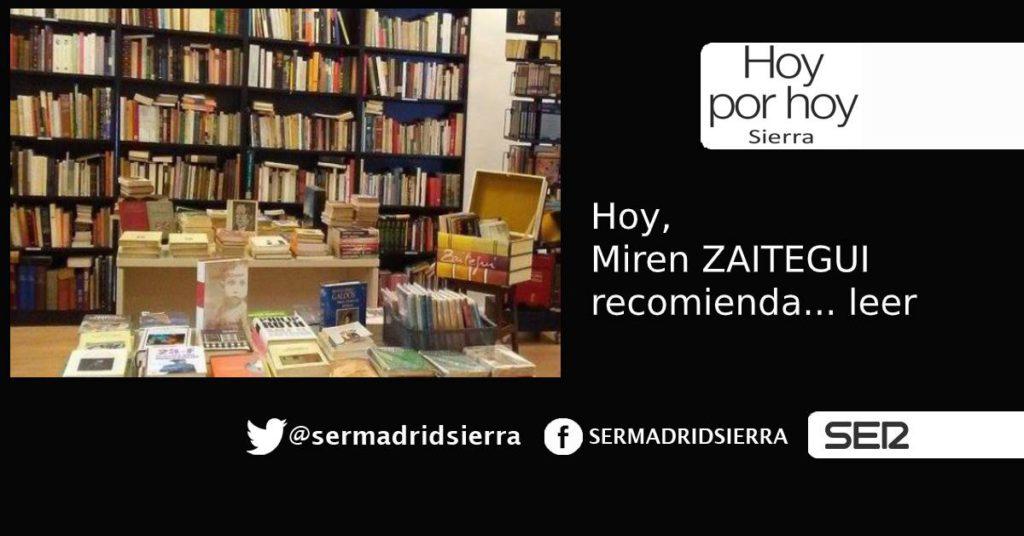 HOY POR HOY. Miren Zaitegui recomienda, simplemente… leer