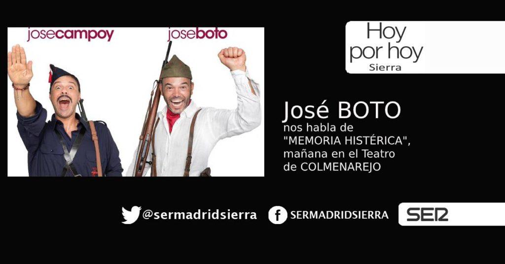 HOY POR HOY. Hablamos con José Boto de la obra MEMORIA HISTÉRICA, mañana en Colmenarejo