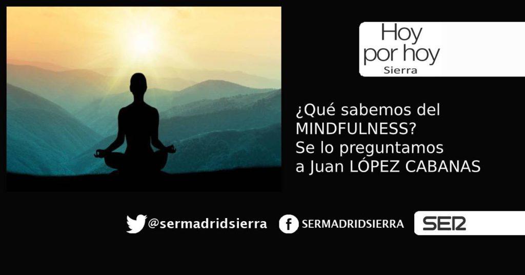 HOY POR HOY. Juan López Cabanas nos habla de Mindfulness